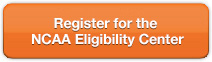 Register for the NCAA Eligibility Center